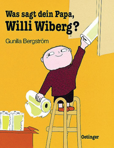 Was sagt dein Papa, Willi Wiberg?